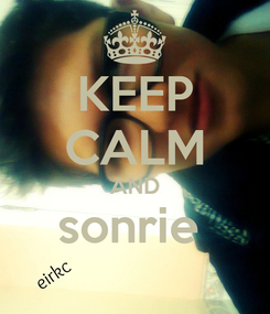 Poster: KEEP CALM AND sonrie