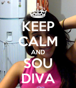 Poster: KEEP CALM AND SOU DIVA
