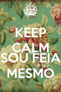 Poster: KEEP CALM AND SOU FEIA MESMO