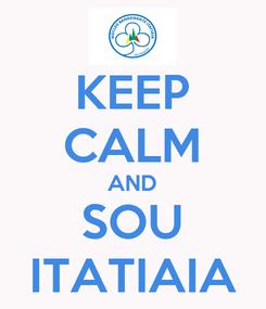 Poster: KEEP CALM AND SOU ITATIAIA