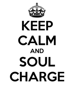 Poster: KEEP CALM AND SOUL CHARGE