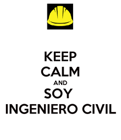 Poster: KEEP CALM AND SOY  INGENIERO CIVIL