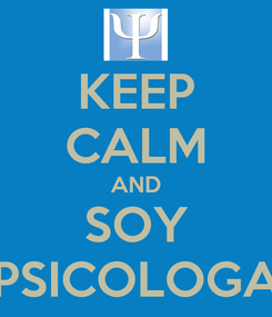 Poster: KEEP CALM AND SOY PSICOLOGA