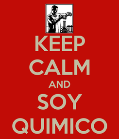 Poster: KEEP CALM AND SOY QUIMICO