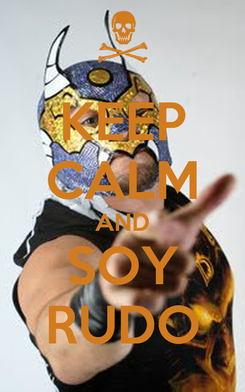 Poster: KEEP CALM AND SOY RUDO