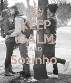 Poster: KEEP CALM AND Sozinho