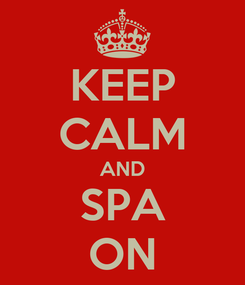 Poster: KEEP CALM AND SPA ON