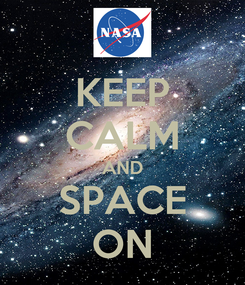 Poster: KEEP CALM AND SPACE ON