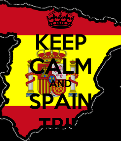 Poster: KEEP CALM AND SPAIN TRIP