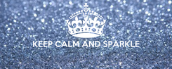 Poster:  KEEP CALM AND SPARKLE