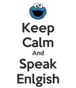 Poster: Keep Calm And Speak Enlgish