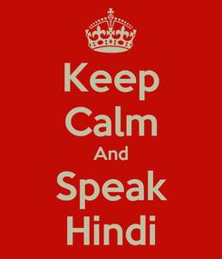 Poster: Keep Calm And Speak Hindi