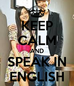 Poster: KEEP CALM AND SPEAK IN ENGLISH