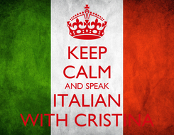 Poster: KEEP CALM AND SPEAK ITALIAN WITH CRISTINA