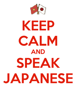 Poster: KEEP CALM AND SPEAK JAPANESE