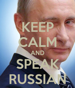 Poster: KEEP CALM AND SPEAK RUSSIAN