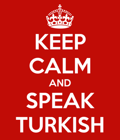 Poster: KEEP CALM AND SPEAK TURKISH