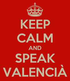 Poster: KEEP CALM AND SPEAK VALENCIÀ