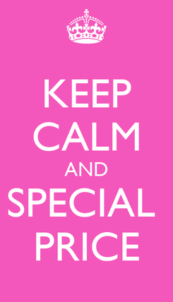 Poster: KEEP CALM AND SPECIAL  PRICE