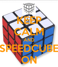 Poster: KEEP CALM AND SPEEDCUBE ON