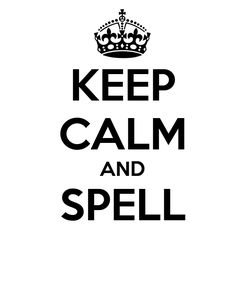 Poster: KEEP CALM AND SPELL