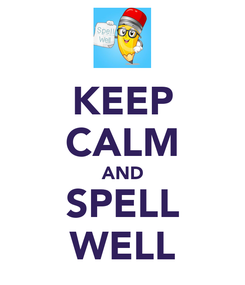 Poster: KEEP CALM AND SPELL WELL
