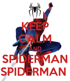 Poster: KEEP CALM AND SPIDERMAN SPIDERMAN