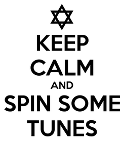 Poster: KEEP CALM AND SPIN SOME TUNES