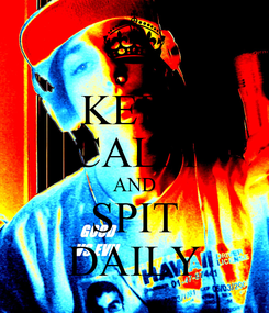 Poster: KEEP CALM AND SPIT DAILY