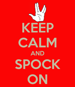 Poster: KEEP CALM AND SPOCK ON