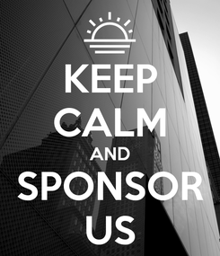 Poster: KEEP CALM AND SPONSOR US