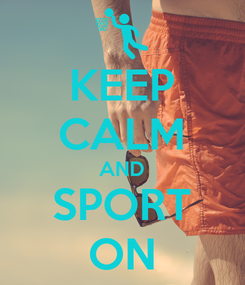 Poster: KEEP CALM AND SPORT ON