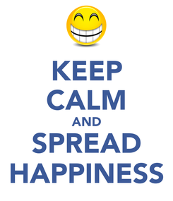 Poster: KEEP CALM AND SPREAD HAPPINESS
