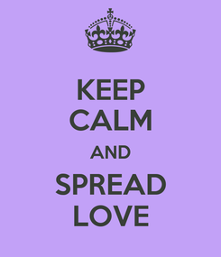 Poster: KEEP CALM AND SPREAD LOVE