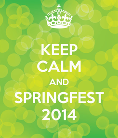 Poster: KEEP CALM AND SPRINGFEST 2014