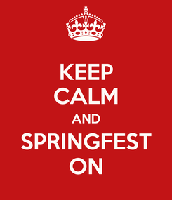 Poster: KEEP CALM AND SPRINGFEST ON