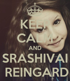 Poster: KEEP CALM AND SRASHIVAI  REINGARD