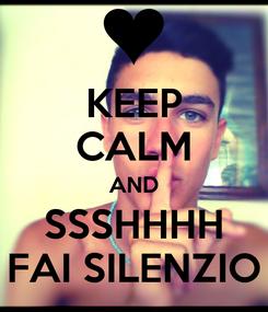 Poster: KEEP CALM AND SSSHHHH FAI SILENZIO