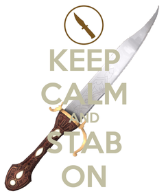 Poster: KEEP CALM AND STAB ON