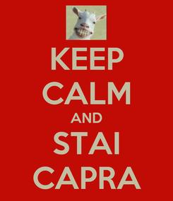 Poster: KEEP CALM AND STAI CAPRA