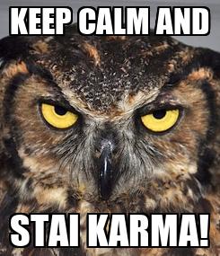 Poster: KEEP CALM AND STAI KARMA!