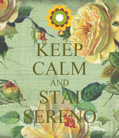 Poster: KEEP CALM AND STAI SERENO