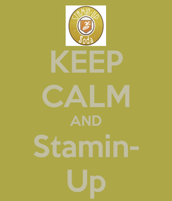 Poster: KEEP CALM AND Stamin- Up