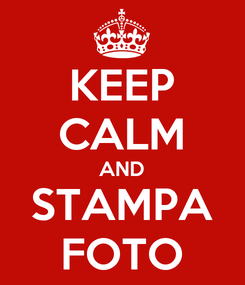 Poster: KEEP CALM AND STAMPA FOTO