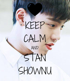 Poster: KEEP CALM AND STAN SHOWNU