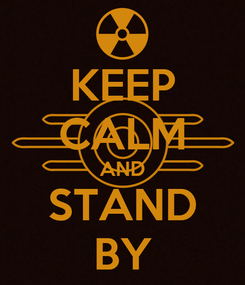Poster: KEEP CALM AND STAND BY