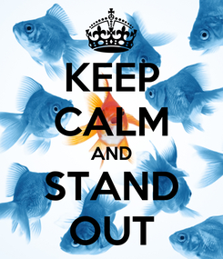 Poster: KEEP CALM AND STAND OUT