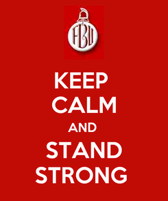 Poster: KEEP  CALM AND  STAND STRONG