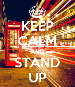 Poster: KEEP CALM AND STAND UP