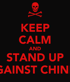 Poster: KEEP CALM AND STAND UP AGAINST CHINKS